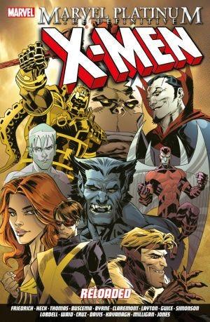 MARVEL PLATINUM: THE DEFINITIVE X-MEN RELOADED