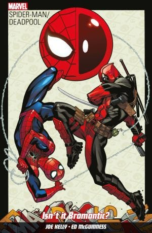 SPIDER-MAN/DEADPOOL VOL.1 ISN'T IT BROMANTIC
