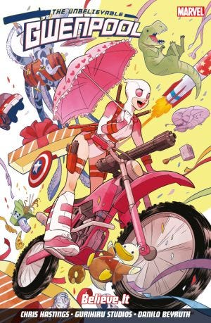 THE UNBELIVEABLE GWENPOOL VOL.1 BELIEVE IT